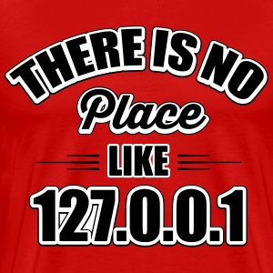 there's no place like 127.0.0.1 T-skjorter - Premium T-skjorte for menn