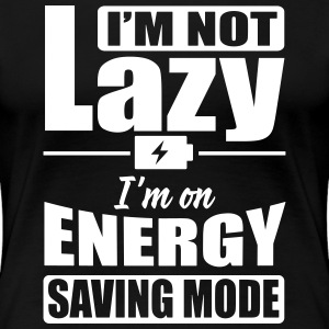 I'm not lazy. I'm on energy saving mode T-Shirts - Women's Premium T-Shirt