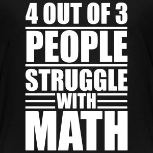 4 out of 3 people struggle with math T-shirts - Premium-T-shirt tonåring