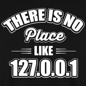 there's no place like 127.0.0.1 Sweat-shirts - Sweat-shirt Homme