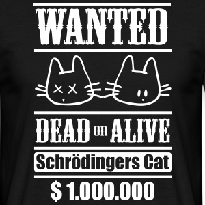 Wanted - Schrödingers Cat, dead or alive T-shirts - Herre-T-shirt