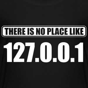 there's no place like 127.0.0.1 Shirts - Teenage Premium T-Shirt