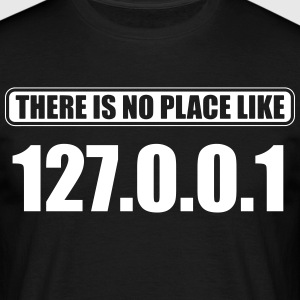 there's no place like 127.0.0.1 T-shirts - Herre-T-shirt