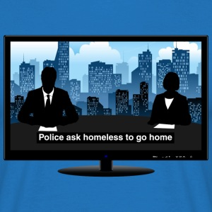 TV news - Homeless T-Shirts - Men's T-Shirt