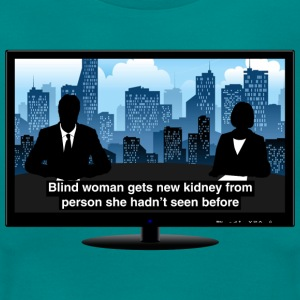 TV news - Kidney T-Shirts - Women's T-Shirt