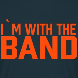 I`m with the band - Men's T-Shirt