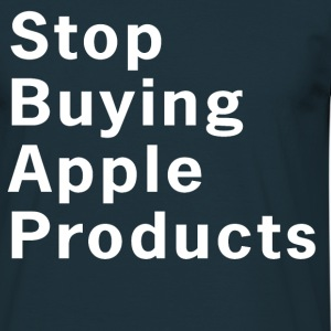 Stop Buying Apple Products T-Shirt - Men's T-Shirt