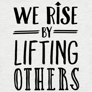 We Rise By Lifting Others Magliette - Maglietta da uomo con scollo a V