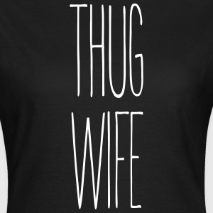 thug wife - Frauen T-Shirt