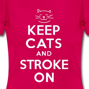 KEEP CATS and STROKE ON - Women's T-Shirt