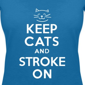 KEEP CATS and STROKE ON - Women's V-Neck T-Shirt
