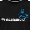 ‪#‎Alicefuerdich - Männer Premium T-Shirt
