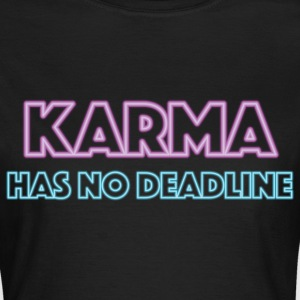 Karma has no deadline T-Shirts - Frauen T-Shirt