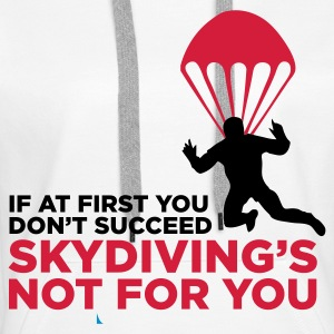 Skydiving is not for the unlucky ones. Hoodies & Sweatshirts - Women's Premium Hoodie