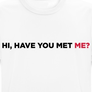 Hi, have you met me? T-Shirts - Men's Breathable T-Shirt