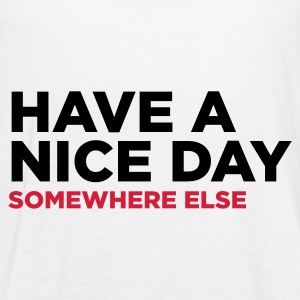 Have a nice day. But elsewhere! Tops - Women's Tank Top by Bella