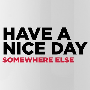 Have a nice day. But elsewhere! Mugs & Drinkware - Water Bottle