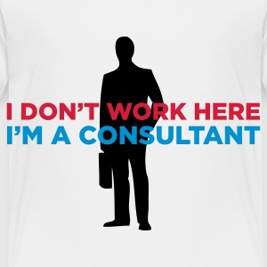 I do not work. I am a business consultant. Shirts - Kids' Premium T-Shirt