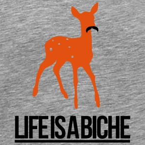 Life is a Biche - Parodie humour Life is a joke Tee shirts - T-shirt Premium Homme