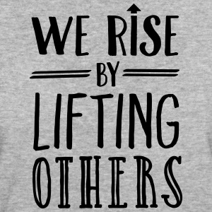 We Rise By Lifting Others Camisetas - Camiseta ecológica mujer