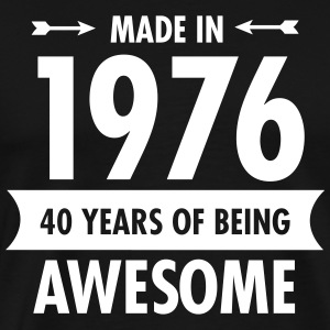 Made in 1976 - 40 Years Of Being Awesome T-shirts - Herre premium T-shirt