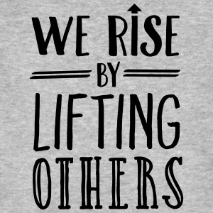 We Rise By Lifting Others Camisetas - Camiseta ecológica hombre