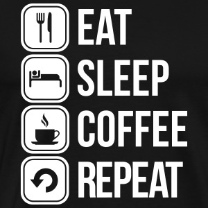 eat sleep coffee repeat Tee shirts - T-shirt Premium Homme