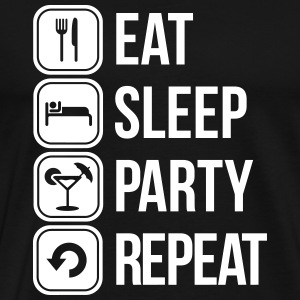 eat sleep party repeat Magliette - Maglietta Premium da uomo