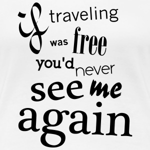 if travel - T-shirt Premium Femme