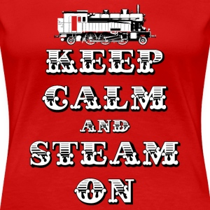 Keep Calm and Steam On #1A Women's Premium T-Shirt - Women's Premium T-Shirt