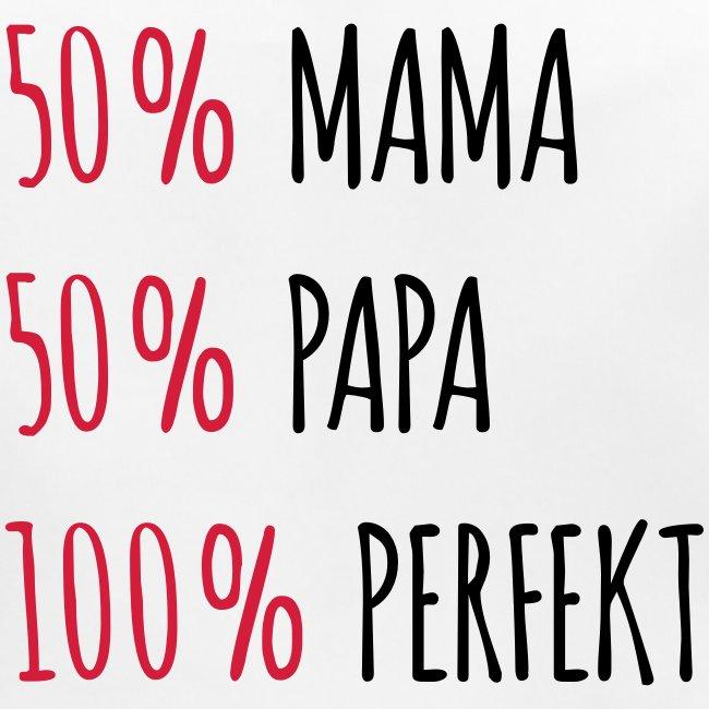 50% Mama – 50% Papa – 100% Perfekt – Lätzchen (dh)