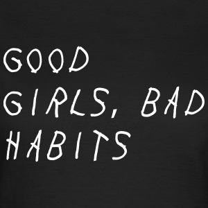 Good girls, bad habits T-Shirts - Frauen T-Shirt