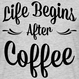 LIFE BEGINS AFTER COFFEE MEN T-SHIRT - Men's T-Shirt
