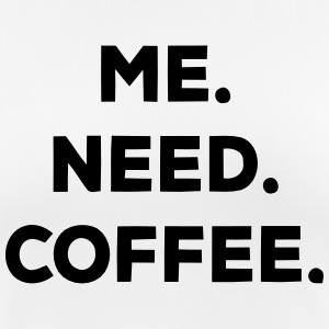 I. NEED. COFFEE. Camisetas - Camiseta mujer transpirable