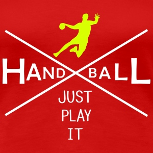 Handball - Just play it T-Shirts - Frauen Premium T-Shirt