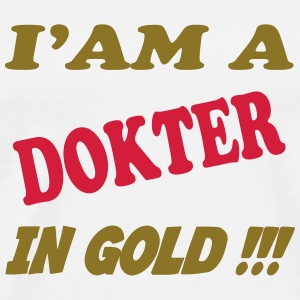I'am a dokter in gold !!! T-skjorter - Premium T-skjorte for menn