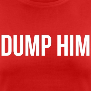 Dump him T-Shirts - Frauen T-Shirt atmungsaktiv