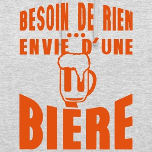 biere alcool besoin rien envie humour Sweat-shirts - Sweat-shirt à capuche unisexe