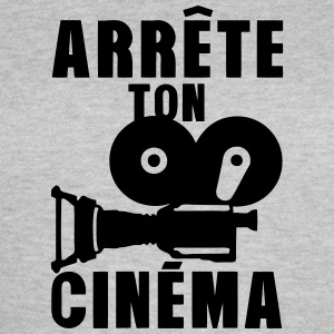 arrete ton cinema camera expression Tee shirts - T-shirt Femme