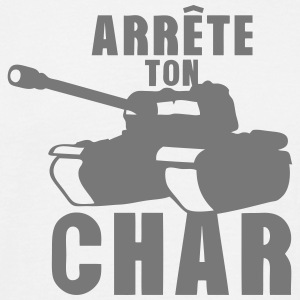 arrete ton char tank expression Tee shirts - T-shirt Homme