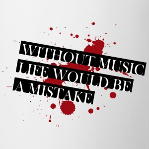 Without music life would be a mistake - Tasse
