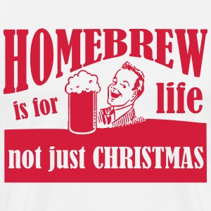 Homebrew is for Life - not just Christmas T-Shirt - Men's Premium T-Shirt