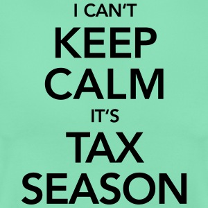 I Can't Keep Calm It's Tax Season Camisetas - Camiseta mujer