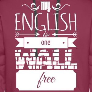 one wall free english Pullover & Hoodies - Männer Premium Hoodie
