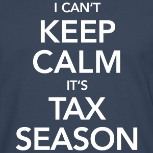 I Can't Keep Calm It's Tax Season Long sleeve shirts - Men's Premium Longsleeve Shirt