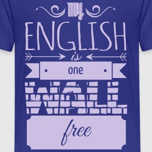 one wall free english T-Shirts - Teenager Premium T-Shirt