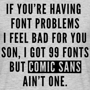 Font Problems T-shirts - T-shirt herr