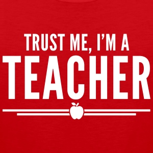 Trust Me, Teacher  Tank Tops - Männer Premium Tank Top