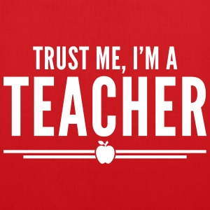 Trust Me, Teacher  Bags & Backpacks - Tote Bag