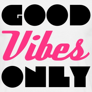 Good Vibes T-shirts - Mannen T-shirt
